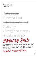 Enough Said: What's gone wrong with the language of politics? (Paperback)