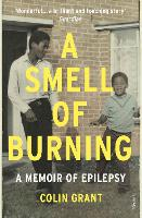 A Smell of Burning: A Memoir of Epilepsy (Paperback)