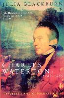 Charles Waterton 1782-1865: Traveller and Conservationist (Paperback)