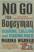 No Go the Bogeyman: Scaring, Lulling and Making Mock (Paperback)