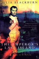 The Emperor's Last Island: A Journey to St Helena (Paperback)