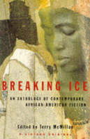 Breaking Ice: An Anthology of Contemporary African-American Fiction (Paperback)