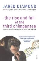 The Rise And Fall Of The Third Chimpanzee (Paperback)