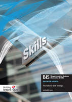 Skills for Growth: The National Skills Strategy - Cm. 7641 (Paperback)