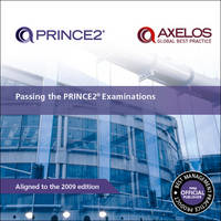 Passing the PRINCE2 Examinations 2009