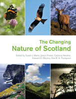 The changing nature of Scotland - The natural heritage of Scotland 17 (Hardback)