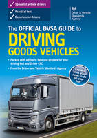 The official DSA guide to driving goods vehicles