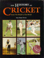 The History of Cricket: From the Weald to the World (Paperback)