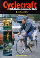 Cyclecraft: skilled cycling techniques for adults (Paperback)