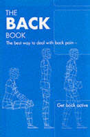 The Back Book: the Best Way to Deal with Back Pain; Get Back Active (Paperback)