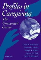 Profiles in Caregiving: The Unexpected Career (Paperback)