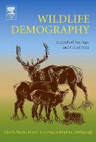 Wildlife Demography: Analysis of Sex, Age, and Count Data (Hardback)
