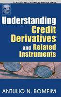 Understanding Credit Derivatives and Related Instruments (Hardback)