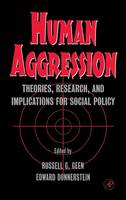 Human Aggression: Theories, Research, and Implications for Social Policy (Hardback)
