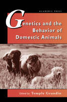 Genetics and the Behavior of Domestic Animals (Hardback)