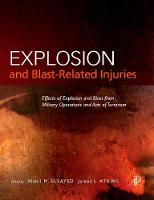 Explosion and Blast-Related Injuries: Effects of Explosion and Blast from Military Operations and Acts of Terrorism (Hardback)