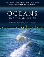 Oceans and Human Health: Risks and Remedies from the Seas (Hardback)