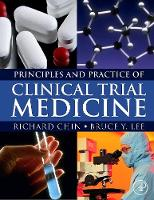Principles and Practice of Clinical Trial Medicine (Hardback)