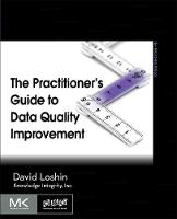 The Practitioner's Guide to Data Quality Improvement - The Morgan Kaufmann Series on Business Intelligence (Paperback)