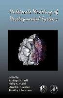 Multiscale Modeling of Developmental Systems: Volume 81 - Current Topics in Developmental Biology (Hardback)