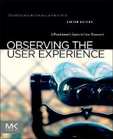 Observing the User Experience: A Practitioner's Guide to User Research (Paperback)