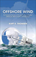 Offshore Wind: A Comprehensive Guide to Successful Offshore Wind Farm Installation (Paperback)