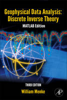 Geophysical Data Analysis: Discrete Inverse Theory: Volume 45: MATLAB Edition - International Geophysics (Hardback)