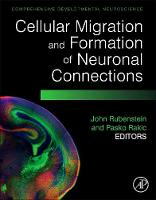 Cellular Migration and Formation of Neuronal Connections: Comprehensive Developmental Neuroscience (Hardback)