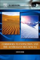 Corridors to Extinction and the Australian Megafauna (Hardback)