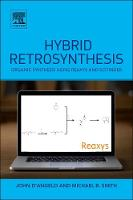 Hybrid Retrosynthesis: Organic Synthesis using Reaxys and SciFinder (Paperback)
