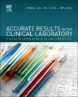 Accurate Results in the Clinical Laboratory: A Guide to Error Detection and Correction (Hardback)