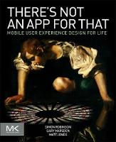 There's Not an App for That: Mobile User Experience Design for Life (Paperback)