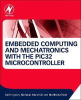 Embedded Computing and Mechatronics with the PIC32 Microcontroller (Paperback)