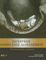 Enterprise Knowledge Management: The Data Quality Approach - The Morgan Kaufmann Series in Data Management Systems (Hardback)