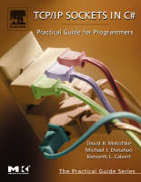 TCP/IP Sockets in C#: Practical Guide for Programmers - The Practical Guides (Paperback)