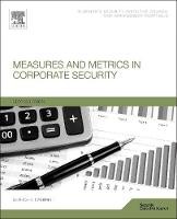 Measures and Metrics in Corporate Security (Paperback)