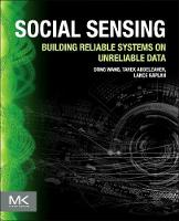 Social Sensing: Building Reliable Systems on Unreliable Data (Paperback)