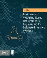Environment Modeling-Based Requirements Engineering for Software Intensive Systems (Paperback)