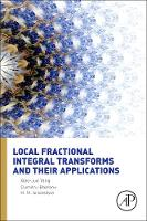Local Fractional Integral Transforms and Their Applications (Hardback)
