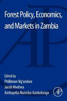 Forest Policy, Economics, and Markets in Zambia (Paperback)