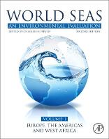 World Seas: An Environmental Evaluation: Volume I: Europe, The Americas and West Africa (Paperback)