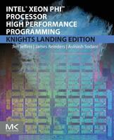 Intel Xeon Phi Processor High Performance Programming: Knights Landing Edition (Paperback)