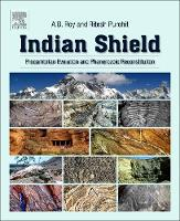 Indian Shield: Precambrian Evolution and Phanerozoic Reconstitution (Paperback)