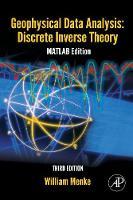 Geophysical Data Analysis: Discrete Inverse Theory: Volume 45: MATLAB Edition - International Geophysics (Paperback)