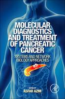 Molecular Diagnostics and Treatment of Pancreatic Cancer: Systems and Network Biology Approaches (Paperback)