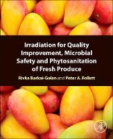Irradiation for Quality Improvement, Microbial Safety and Phytosanitation of Fresh Produce (Paperback)