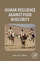 Human Resilience Against Food Insecurity (Paperback)