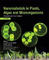 Nanomaterials in Plants, Algae, and Microorganisms: Concepts and Controversies: Volume 1 (Paperback)