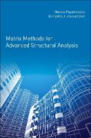 Matrix Methods for Advanced Structural Analysis (Paperback)