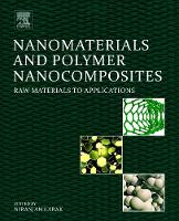 Nanomaterials and Polymer Nanocomposites: Raw Materials to Applications (Paperback)